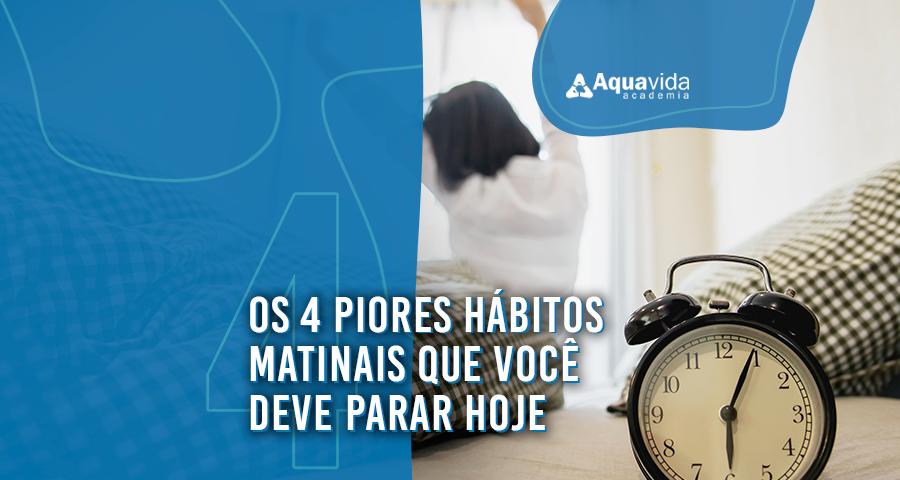 os 4 piores hábitos matinais que você deve parar hoje